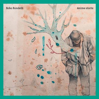 Sony Music Bobo Rondelli - Anime Storte, CD Pop