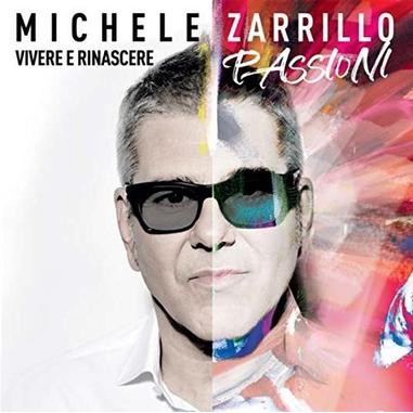 Michele Zarrillo - Vivere E Rinascere Passioni, 2CD